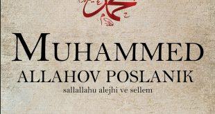 Muhammed – Allahov Poslanik (sallallahu alejhi ve sellem)